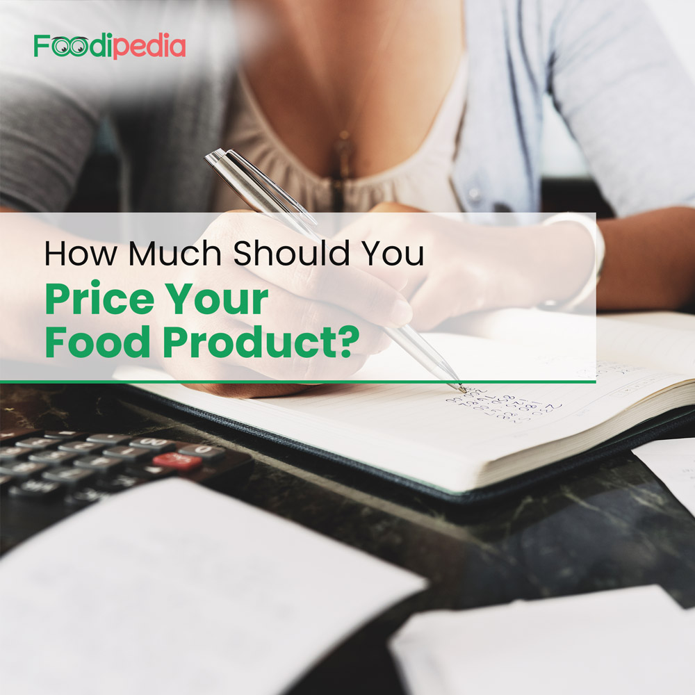 How Much Should You Price Your Food Product
