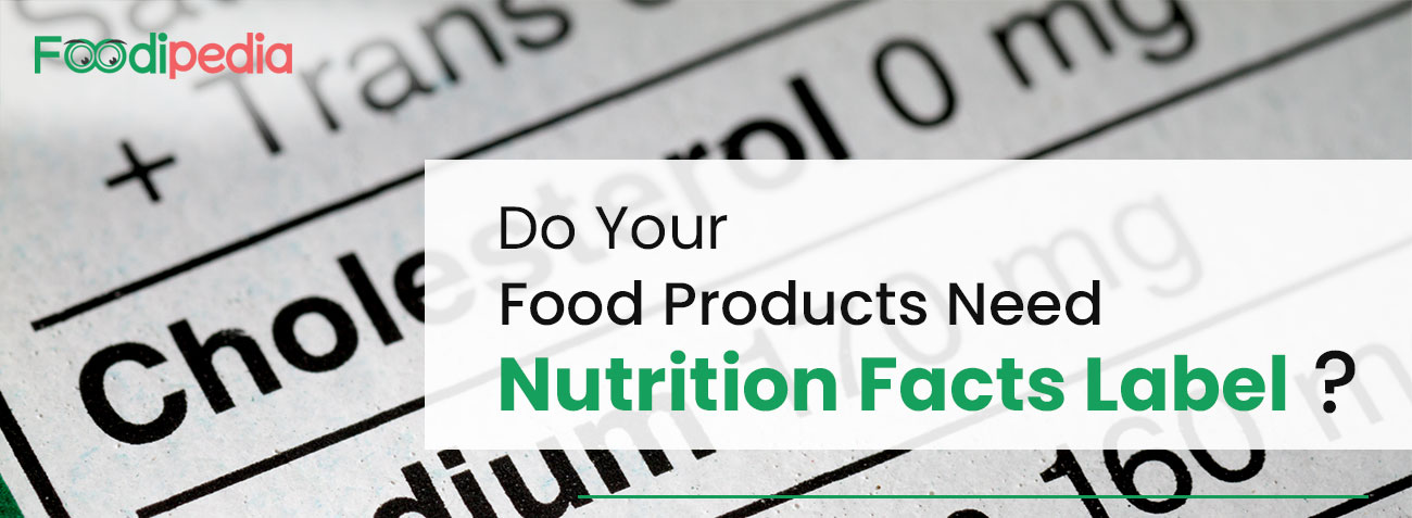 Do Your Food Products Need Nutrition Facts Label