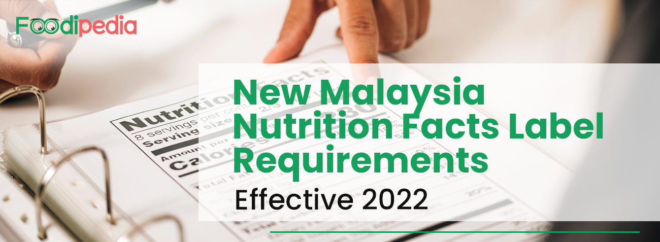 new-malaysia-nutrition-facts-label-requirements-effective-2022