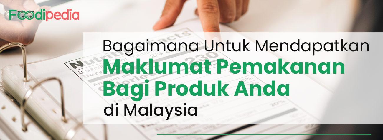 bagaimana-untuk-mendapatkan-maklumat-pemakanan-bagi-produk-anda-di-malaysia
